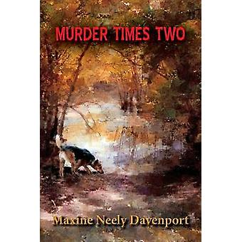 Murder Times Two by Davenport & Maxine Neely