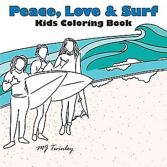 Peace Love  Surf  Kids Coloring Book by Twinley & MJ