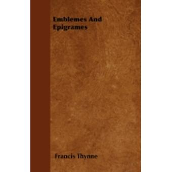 Emblemes And Epigrames by Thynne & Francis