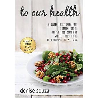 To Our Health by Souza & Denise