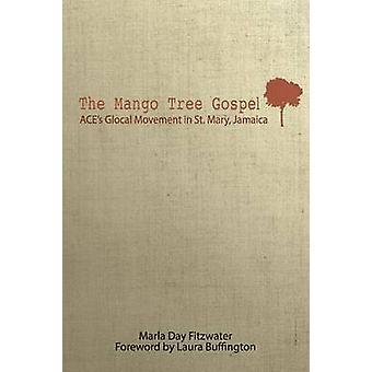 The Mango Tree Gospel by Fitzwater & Marla Day