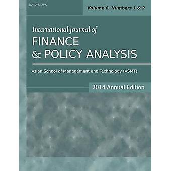 International Journal of Finance and Policy Analysis 2014 Annual Edition Vol.6 Nos.12 by Sarkar & Siddhartha