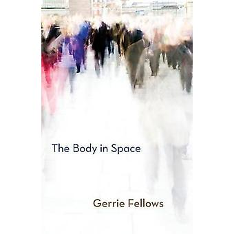 The Body in Space by Fellows & Gerrie