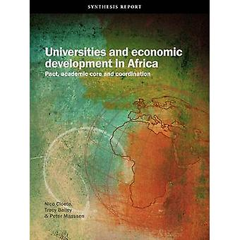 Universities and Economic Development in Africa. Pact Academic Core and Coordination by Cloete & Nico