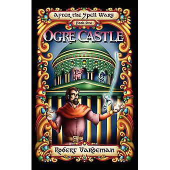 Ogre Castle by Vardeman & Robert E.