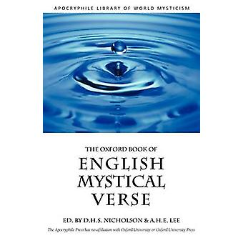 The Oxford Book of English Mystical Verse by Nicholson & D.H.S.