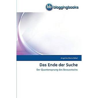 Das Ende Der Suche by Habel Angelika Maria