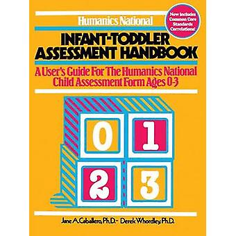 Humanics National InfantToddler Assessment Handbook A Users Guide to the Humanics National Child Assessment Form Ages 03 by Caballero & Jane A.