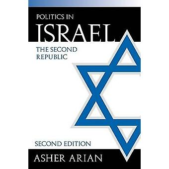 Politics in Israel The Second Republic by Arian & Asher