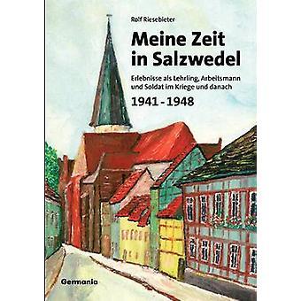 Meine Zeit in Salzwedel 19411948 by Riesebieter & Rolf