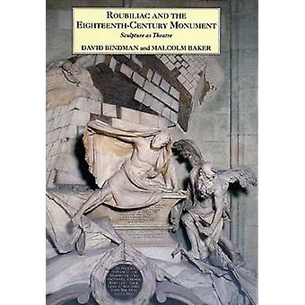 Roubiliac and the Eighteenth-Century Monument - Sculpture as Theatre b