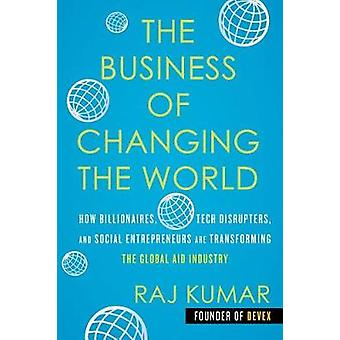 The Business of Changing the World - How Billionaires - Tech Disrupter