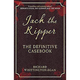 Jack Ripper-definitivní Casebook od Richarda Whittingtona-Egan