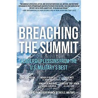 Breaching the Summit - Leadership Lessons from the U.S. Military's Bes