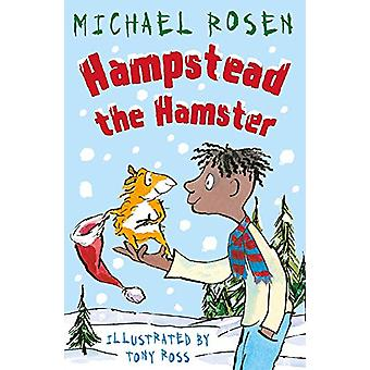 Hampstead the Hamster by Michael Rosen - 9781783447329 Book
