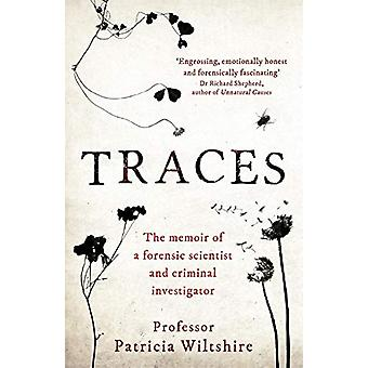 Traces - The memoir of a forensic scientist and criminal investigator