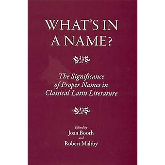 What's in a Name? - The Significance of Proper Names in Classical Lati