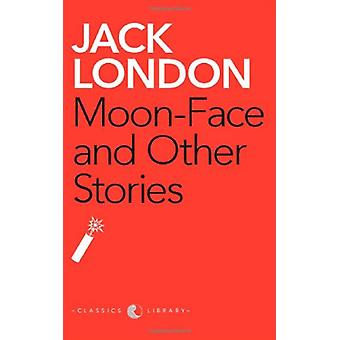 Moon-Face And Other Stories by Jack London - 9788129120694 Book