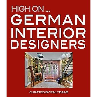 High On German Interior Designers by Ralf Daab - 9788499360416 Book