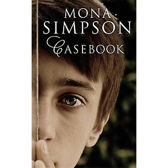 Casebook by Mona Simpson - 9781472112453 Book