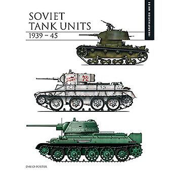 Soviet Tank Units 1939-45 - The Essential Tank Identification Guide by