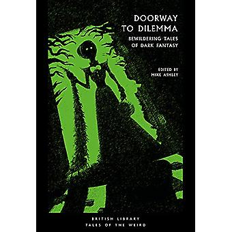Doorway to Dilemma - Bewildering Tales of Dark Fantasy by Mike Ashley