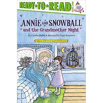 Annie and Snowball and the Grandmother Night by Cynthia Rylant - 9781