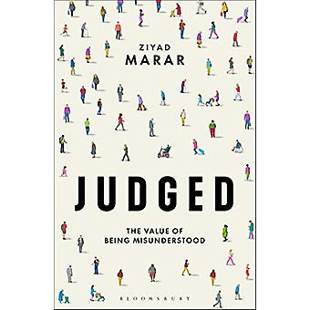 Judged - The Value of Being Misunderstood by Ziyad Marar - 97813501131