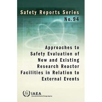 Approaches to Safety Evaluation of New and Existing Research Reactor
