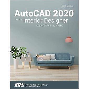 AutoCAD 2020 for the Interior Designer by Dean Muccio - 9781630572662