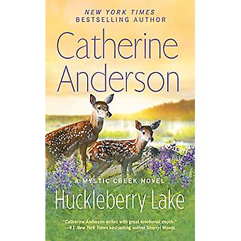 Huckleberry Lake - Mystic Creek #6 by Catherine Anderson - 97803995863
