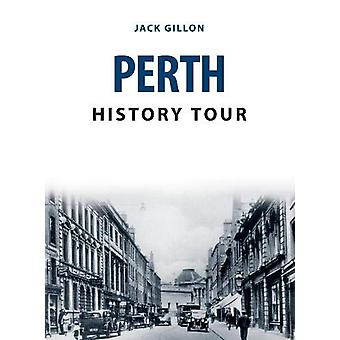 Perth History Tour by Jack Gillon - 9781398101418 Book