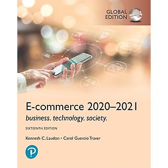 ECommerce 20202021 Business Technology and Society Global Edition by Laudon & KennethTraver & Carol
