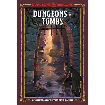 Dungeons and Tombs: A Young Adventurer's Guide Dungeons and Dragons (Dungeons and Tombs: A Young Adventurer&s Guide Dungeons and Dragons)