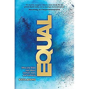 Equal: What the Bible Says� about Women, Men, and Authority