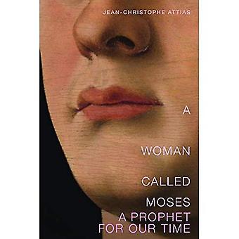 Nainen nimeltä Mooses: Aikamme profeetta