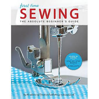 Sewing First Time by international & Editors of Creative Publishing