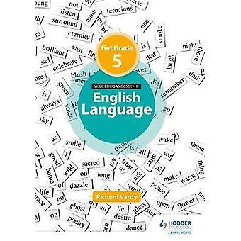 Get Grade 5 in Eduqas GCSE 91 English Language Get Grade 5 in Wjec Eduqas