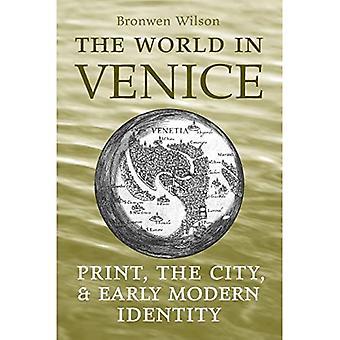Verden i Venedig: Print, byen, og tidlig moderne identitet (Studier i bog og print Kultur)