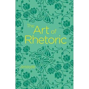 The Art of Rhetoric (Arcturus Classics)