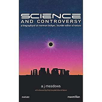 Science and Controversy: A Biography of Sir Norman Lockyer, Founder Editor of Nature:: A Biography of Sir Norman Lockyer, Founder Editor of  Nature : 352 (Macmillan Science)