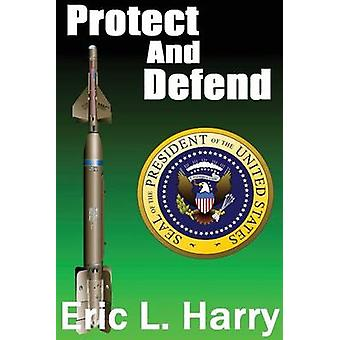 Protect and Defend by Eric L. Harry - 9780786756124 Book