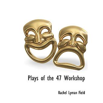 Plays of the 47 Workshop by Rachel Lyman Field - 9781140661177 Book