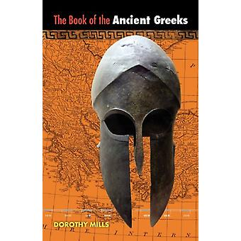 The Book of the Ancient Greeks by Dorothy Mills - 9781597313568 Book