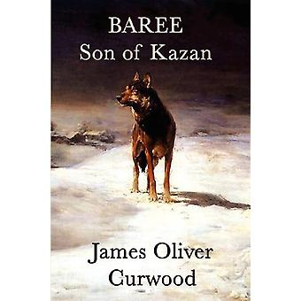 Baree - Son of Kazan by James Oliver Curwood - 9781617204692 Book
