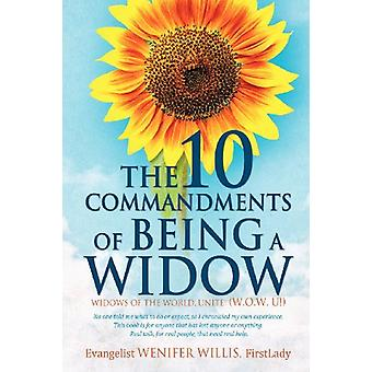 The 10 Commandments of Being a Widow by Firstlady Evangelist Wenifer