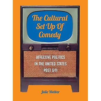 The Cultural Set Up of Comedy Affective Politics in the United States Post 911 Cultural Studies Toward Transformative Curriculum and Pedagogy