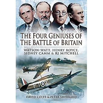The Four Geniuses of the Battle of Britain by David ColesPeter Sherrard