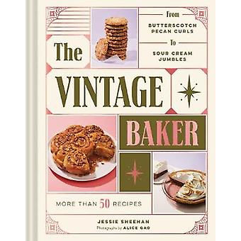 Vintage Baker - More Than 50 Recipes from Butterscotch Pecan Curls to