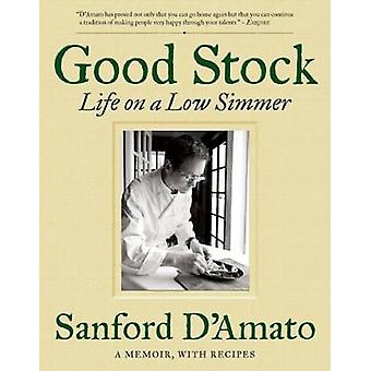 Good Stock - Life on a Low Simmer by Sanford D'Amato - Bob Spitz - Kev